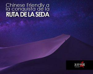 Nuevos acuerdos de Chinese Friendly en la Ruta de la Seda